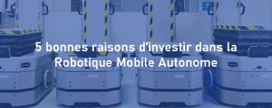 investir robotique mobile autonome