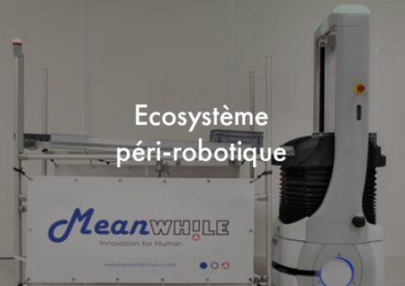 ecosystème péri-robotique meanwhile